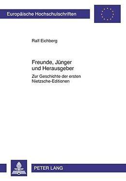 Kartonierter Einband Freunde, Jünger und Herausgeber von Ralf Eichberg