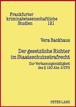Fester Einband Der gesetzliche Richter im Staatsschutzstrafrecht von Vera Backhaus
