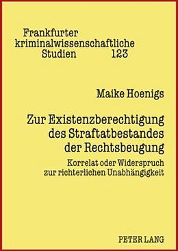Fester Einband Zur Existenzberechtigung des Straftatbestandes der Rechtsbeugung von Maike Hoenigs