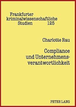 Fester Einband Compliance und Unternehmensverantwortlichkeit von Charlotte Rau