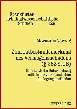 Fester Einband Zum Tatbestandsmerkmal des Vermögensschadens (§ 263 StGB) von Marianne Varwig