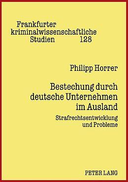 Fester Einband Bestechung durch deutsche Unternehmen im Ausland von Philipp Horrer