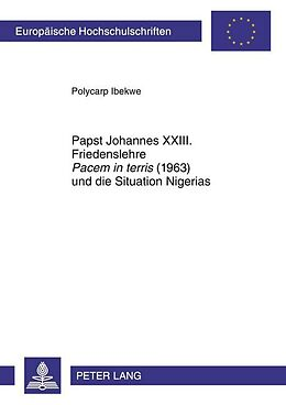 Kartonierter Einband Papst Johannes XXIII. Friedenslehre Pacem in terris (1963) und die Situation Nigerias von Polycarp Ibekwe