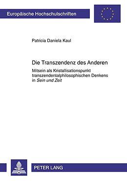 Kartonierter Einband Die Transzendenz des Anderen von Patricia Daniela Kaul