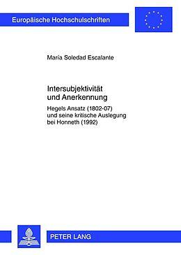 Kartonierter Einband Intersubjektivität und Anerkennung von Maria Soledad Escalante