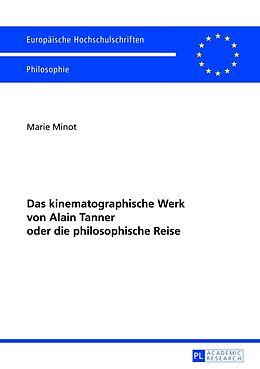 Kartonierter Einband Das kinematographische Werk von Alain Tanner oder die philosophische Reise von Marie Minot