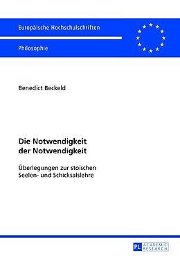 Kartonierter Einband Die Notwendigkeit der Notwendigkeit von Benedict Beckeld