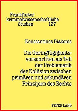 Fester Einband Die Geringfügigkeitsvorschriften als Teil der Problematik der Kollision zwischen primären und sekundären Prinzipien des Rechts von Konstantinos Diakonis