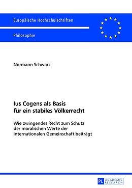 Kartonierter Einband Ius Cogens als Basis für ein stabiles Völkerrecht von Normann Schwarz