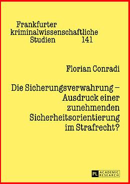 Fester Einband Die Sicherungsverwahrung - Ausdruck einer zunehmenden Sicherheitsorientierung im Strafrecht? von Florian Conradi