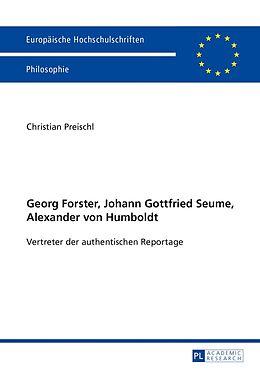 Kartonierter Einband Georg Forster, Johann Gottfried Seume, Alexander von Humboldt von Christian Preischl