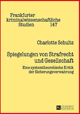 Fester Einband Spiegelungen von Strafrecht und Gesellschaft von Charlotte Schultz