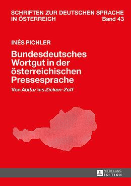 Fester Einband Bundesdeutsches Wortgut in der österreichischen Pressesprache von Inés Pichler