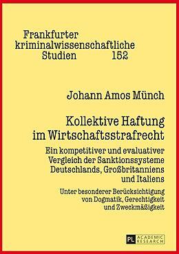 Fester Einband Kollektive Haftung im Wirtschaftsstrafrecht von Johann Amos Münch