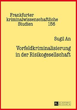 Fester Einband Vorfeldkriminalisierung in der Risikogesellschaft von Sugil An