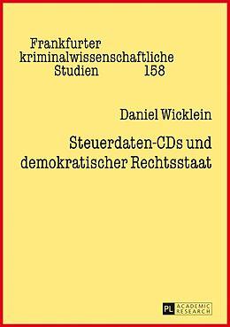 Fester Einband Steuerdaten-CDs und demokratischer Rechtsstaat von Daniel Wicklein