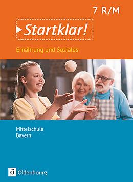 Kartonierter Einband Startklar! Ernährung und Soziales 7. Schuljahr. Mittelschule. Schülerbuch. BY von Christine Buchholz, Angela Dorn, Bianca Eibl