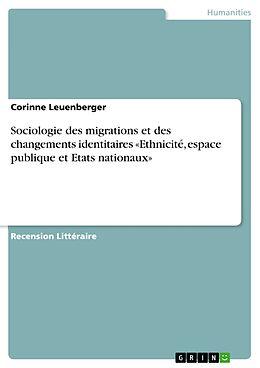 eBook (epub) Sociologie des migrations et des changements identitaires «Ethnicité, espace publique et Etats nationaux» de Corinne Leuenberger