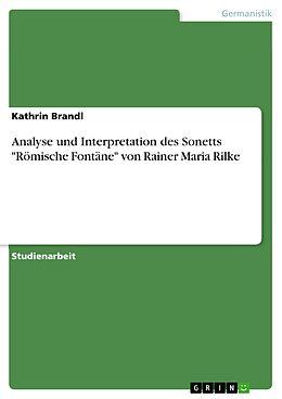 """E-Book (epub) Analyse und Interpretation des Sonetts """"Römische Fontäne"""" von Rainer Maria Rilke von Kathrin Brandl"""