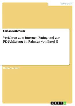 E-Book (pdf) Verfahren zum internen Rating und zur PD-Schätzung im Rahmen von Basel II von Stefan Eichmeier