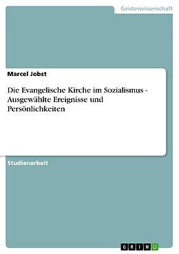 E-Book (pdf) Die Evangelische Kirche im Sozialismus - Ausgewählte Ereignisse und Persönlichkeiten von Marcel Jobst