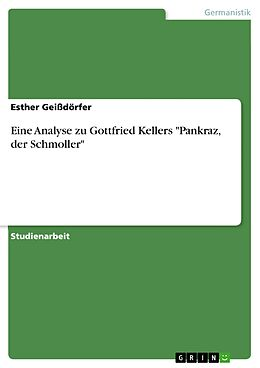 """E-Book (pdf) Eine Analyse zu Gottfried Kellers """"Pankraz, der Schmoller"""" von Esther Geißdörfer"""
