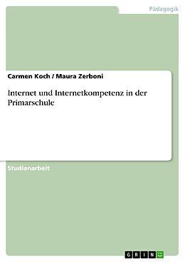 E-Book (epub) Internet und Internetkompetenz in der Primarschule von Carmen Koch, Maura Zerboni