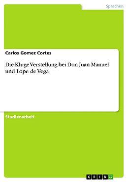 E-Book (pdf) Die Kluge Verstellung bei Don Juan Manuel und Lope de Vega von Carlos Gomez Cortes