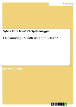 E-Book (epub) Outsourcing - A Path without Return? von Sylvia Ritt, Friedrich Spatzenegger