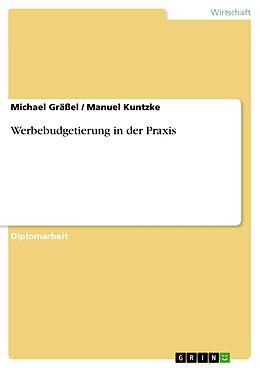 E-Book (pdf) Werbebudgetierung in der Praxis von Michael Gräßel, Manuel Kuntzke