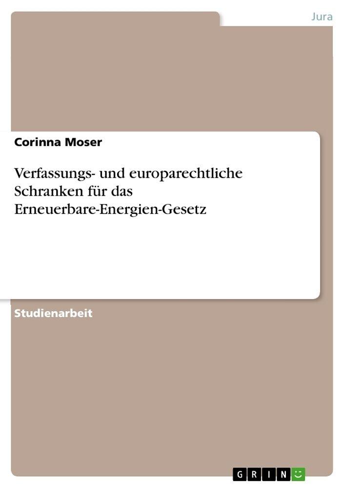 Verfassungs- und europarechtliche Schranken für das Erneuerbare ...
