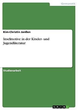 Kartonierter Einband Inselmotive in der Kinder- und Jugendliteratur von Kim-Christin Janssen