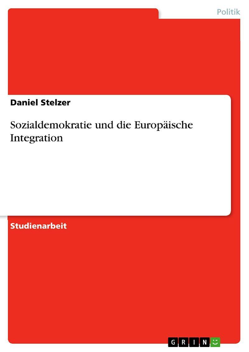 Sozialdemokratie und die Europäische Integration