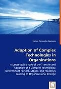 Kartonierter Einband Adoption of Complex Technologies in Organizations von Ramon Fernandez-Caamano
