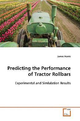 Kartonierter Einband Predicting the Performance of Tractor Rollbars von James Harris