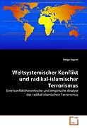 Kartonierter Einband Weltsystemischer Konflikt und radikal-islamischer Terrorismus von Diego Sigrist