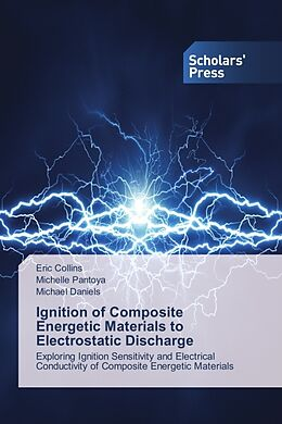 Kartonierter Einband Ignition of Composite Energetic Materials to Electrostatic Discharge von Eric Collins, Michelle Pantoya, Michael Daniels