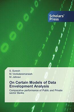 Kartonierter Einband On Certain Models of Data Envelopment Analysis von S. Suresh, M. Venkataramanaiah, M. Jahnavi