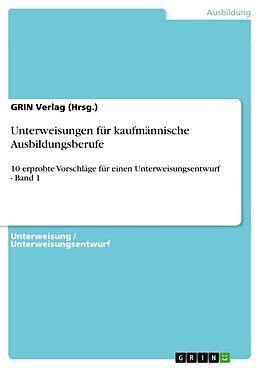 Kartonierter Einband Unterweisungen für kaufmännische Ausbildungsberufe von GRIN Verlag (Hrsg. )