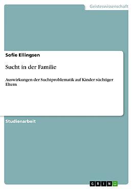 E-Book (pdf) Sucht in der Familie von Sofie Ellingsen