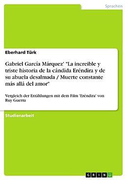 """Kartonierter Einband Gabriel García Márquez' """"La increible y triste historia de la cándida Eréndira y de su abuela desalmada / Muerte constante más allá del amor"""" von Eberhard Türk"""