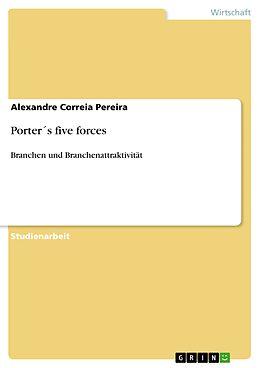 E-Book (epub) Porter´s five forces von Alexandre Correia Pereira