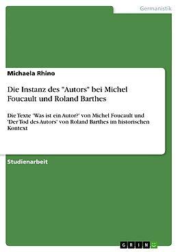 """Kartonierter Einband Die Instanz des """"Autors"""" bei Michel Foucault und Roland Barthes von Michaela Rhino"""
