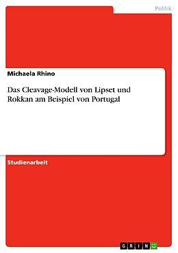 Kartonierter Einband Das Cleavage-Modell von Lipset und Rokkan am Beispiel von Portugal von Michaela Rhino