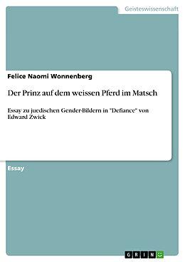E-Book (pdf) Der Prinz auf dem weissen Pferd im Matsch von Felice Naomi Wonnenberg