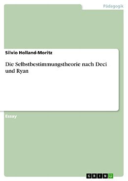 E-Book (pdf) Die Selbstbestimmungstheorie nach Deci und Ryan von Silvio Holland-Moritz