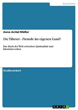 E-Book (epub) Die Tibeter - Fremde im eigenen Land? von Anna Avital Müller