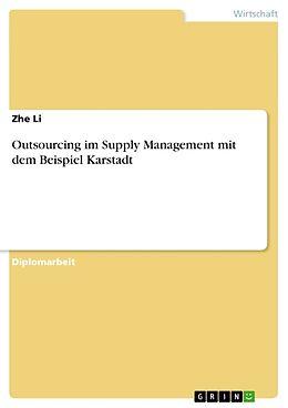 Kartonierter Einband Outsourcing im Supply Management mit dem Beispiel Karstadt von Zhe Li