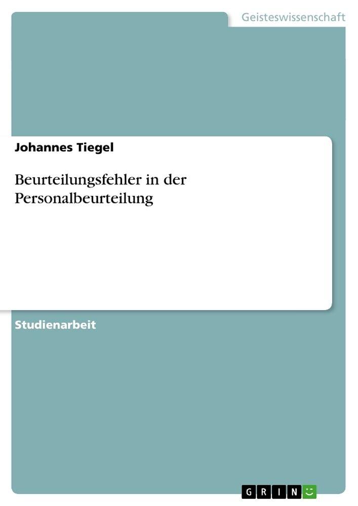 Beurteilungsfehler in der Personalbeurteilung - Johannes Tiegel ...