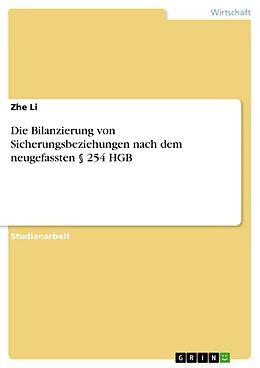 E-Book (epub) Die Bilanzierung von Sicherungsbeziehungen nach dem neugefassten § 254 HGB von Zhe Li